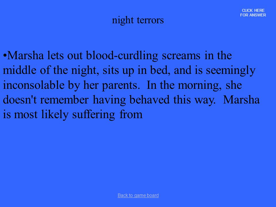 CLICK HERE FOR ANSWER night terrors.