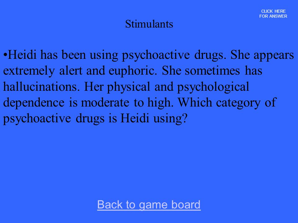 CLICK HERE FOR ANSWER Stimulants.