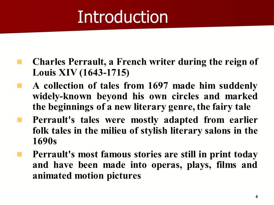 Introduction Charles Perrault, a French writer during the reign of Louis XIV (1643-1715)
