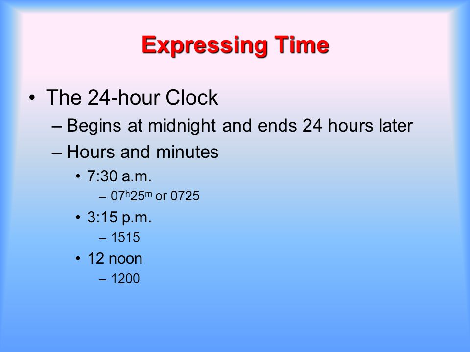 Expressing Time The 24-hour Clock
