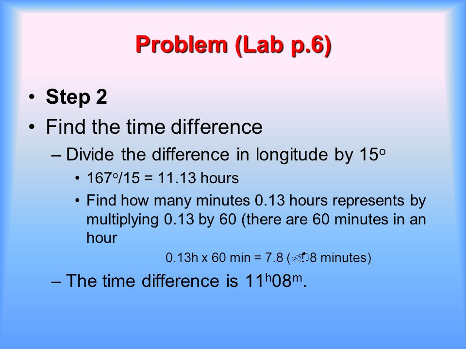 Problem (Lab p.6) Step 2 Find the time difference