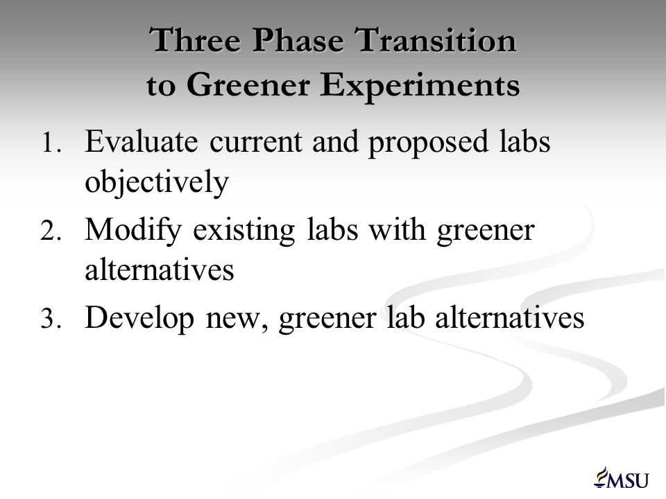 Three Phase Transition to Greener Experiments