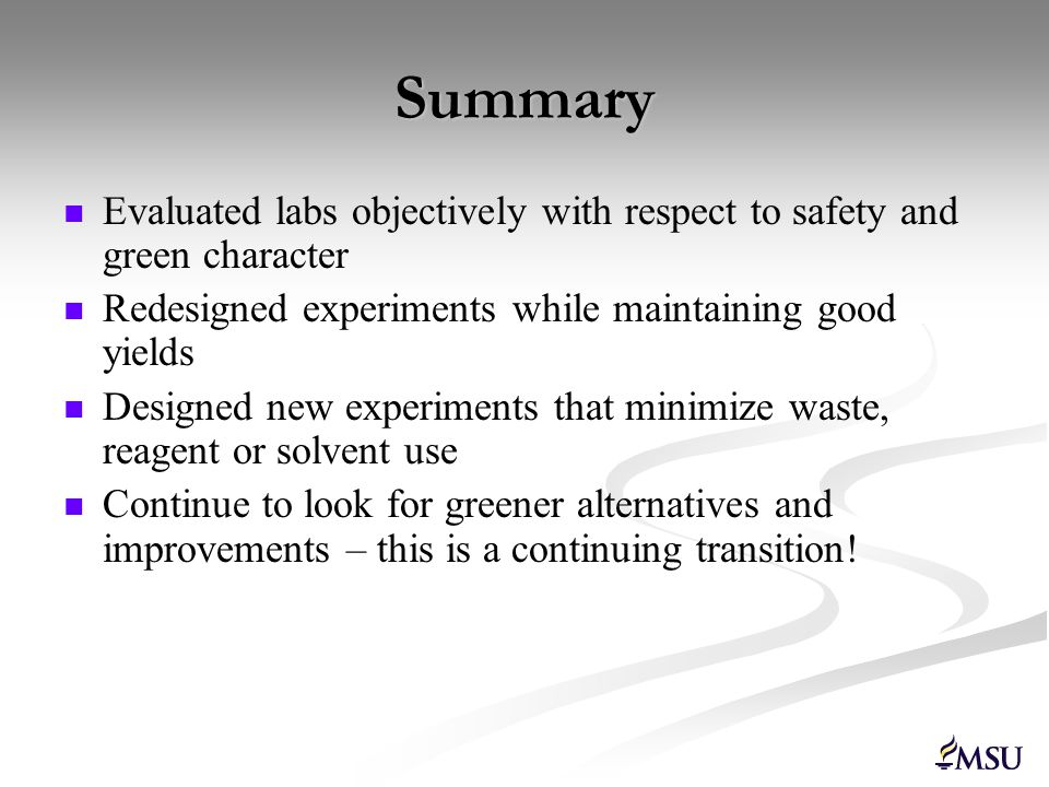 Summary Evaluated labs objectively with respect to safety and green character. Redesigned experiments while maintaining good yields.