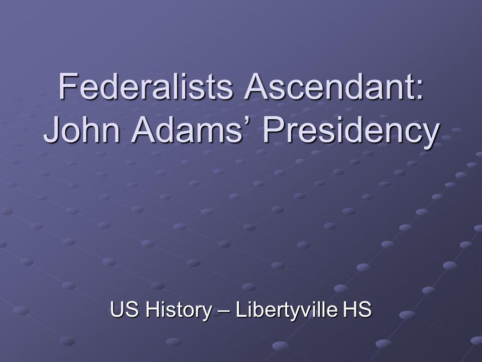 Federalists Ascendant: John Adams' Presidency