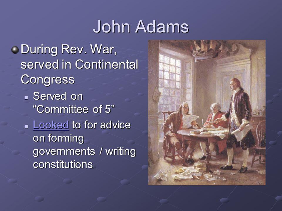 John Adams During Rev. War, served in Continental Congress
