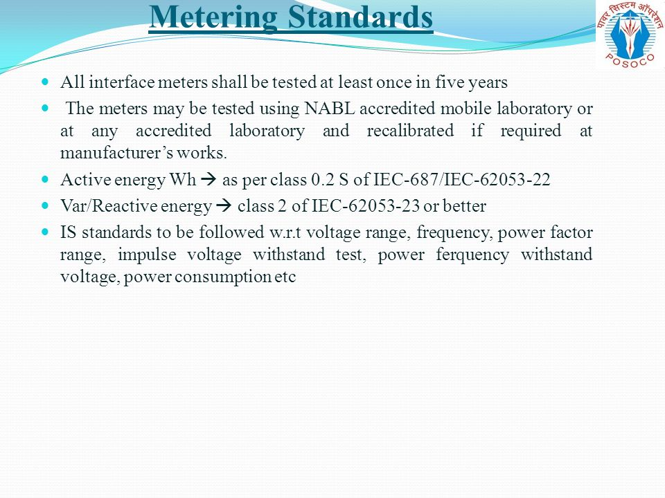 Metering Standards All interface meters shall be tested at least once in five years.