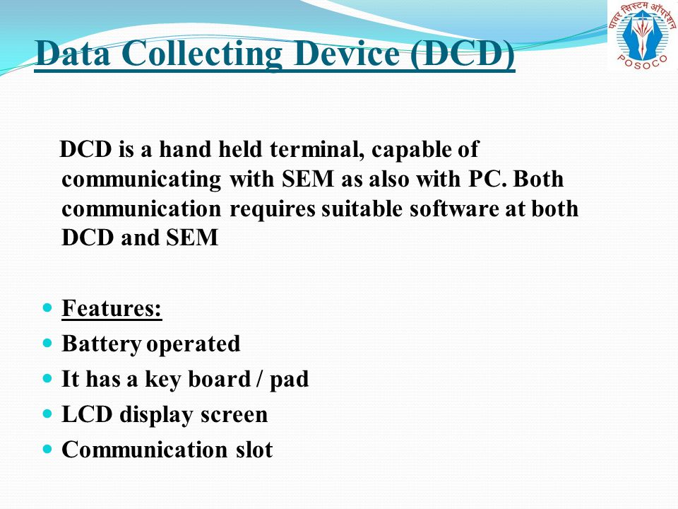 Data Collecting Device (DCD)