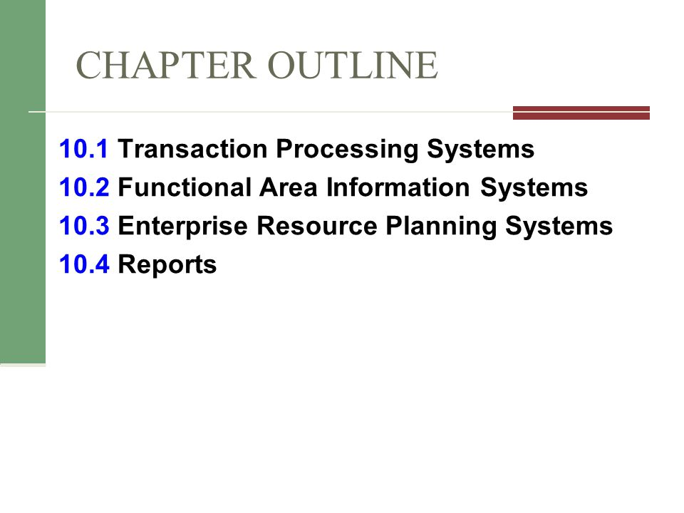 CHAPTER OUTLINE 10.1 Transaction Processing Systems