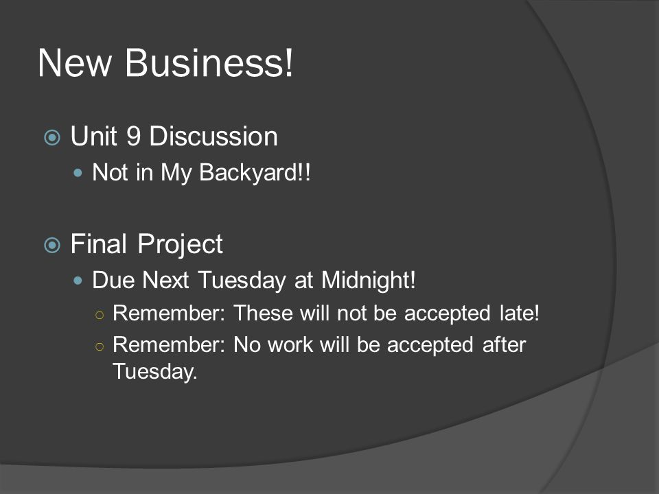 New Business! Unit 9 Discussion Final Project Not in My Backyard!!