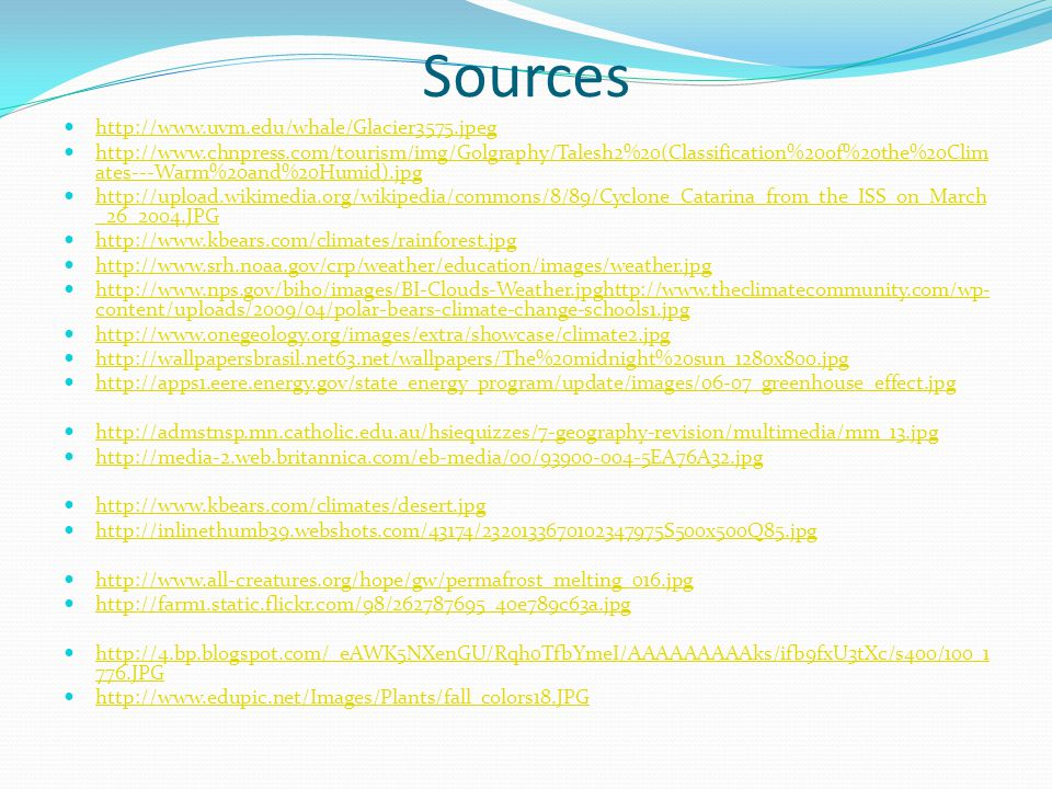 Sources http://www.uvm.edu/whale/Glacier3575.jpeg