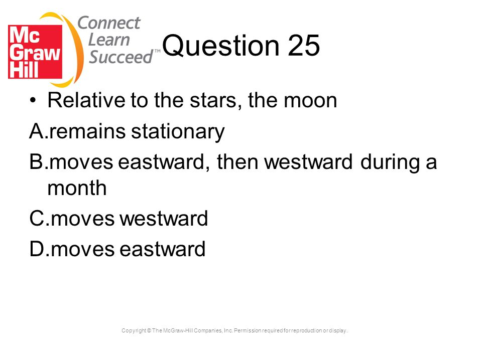 Question 25 Relative to the stars, the moon remains stationary