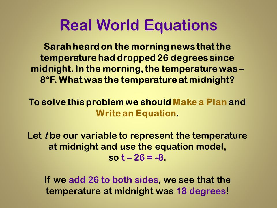 To solve this problem we should Make a Plan and Write an Equation.