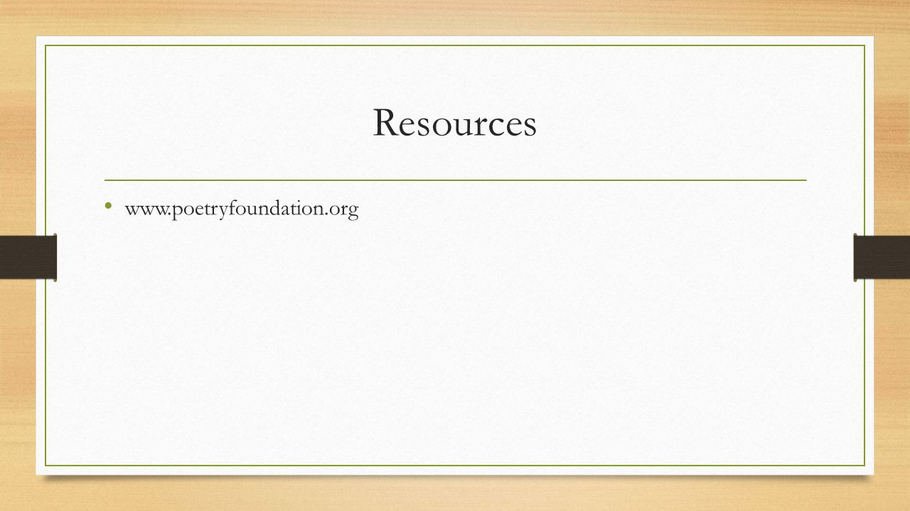 Resources www.poetryfoundation.org