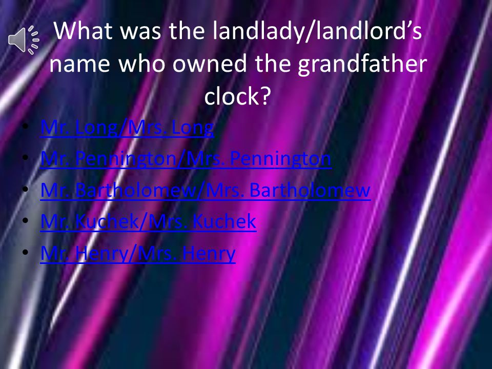 What was the landlady/landlord's name who owned the grandfather clock