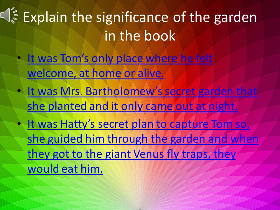 Explain the significance of the garden in the book