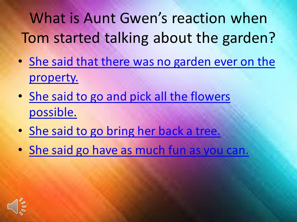 What is Aunt Gwen's reaction when Tom started talking about the garden