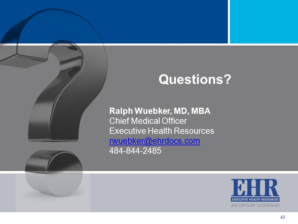 Questions Ralph Wuebker, MD, MBA Chief Medical Officer