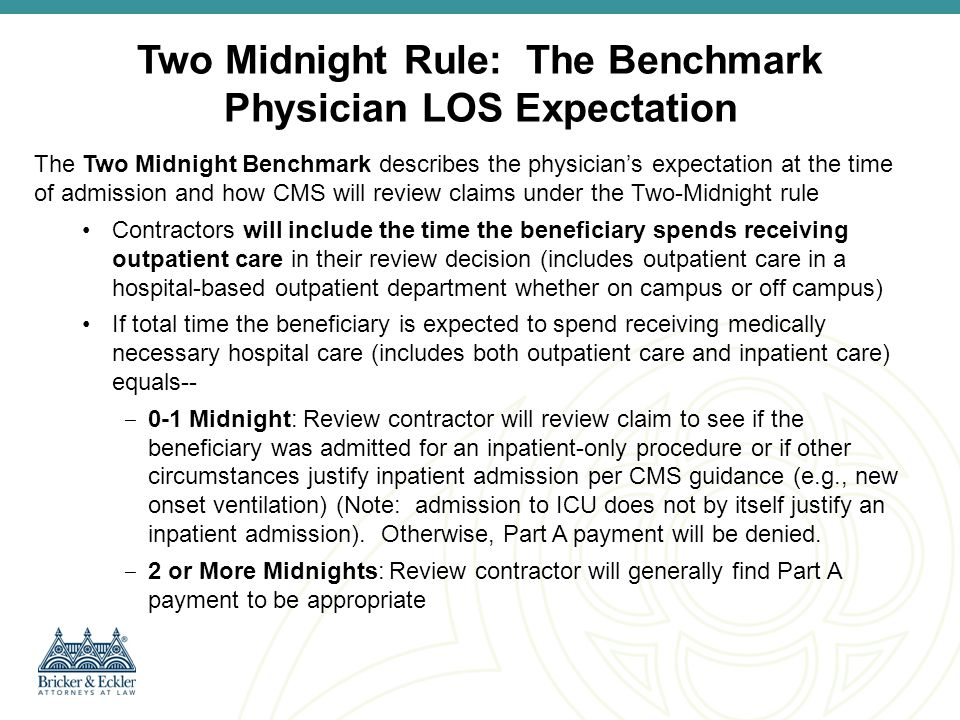 Two Midnight Rule: The Benchmark Physician LOS Expectation