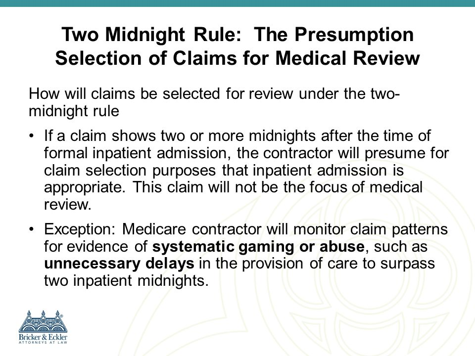 Two Midnight Rule: The Presumption Selection of Claims for Medical Review
