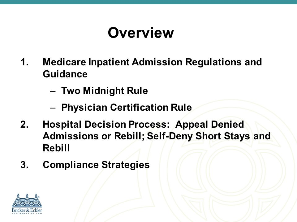 Overview Medicare Inpatient Admission Regulations and Guidance