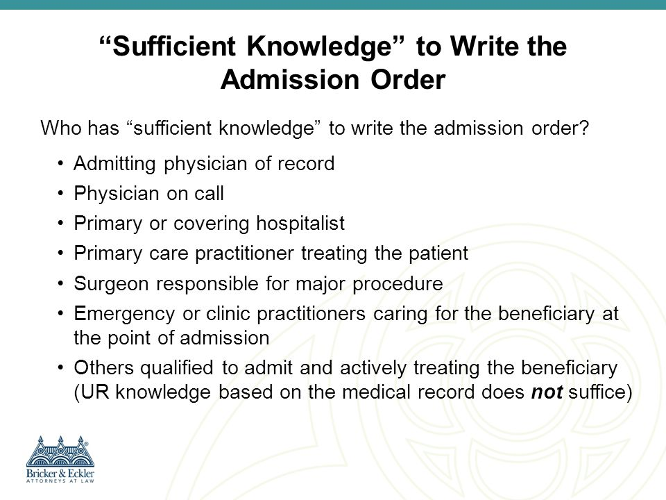 Sufficient Knowledge to Write the Admission Order