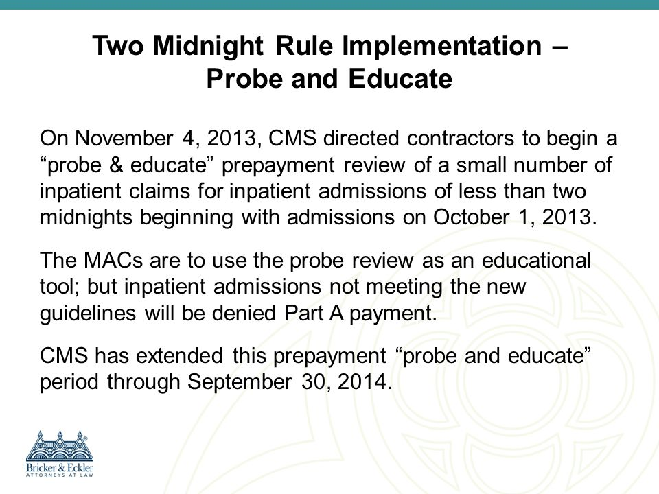 Two Midnight Rule Implementation – Probe and Educate
