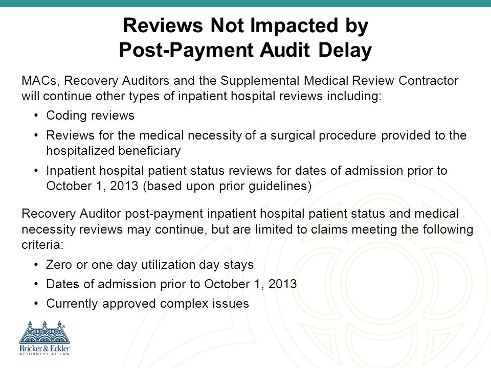 Reviews Not Impacted by Post-Payment Audit Delay
