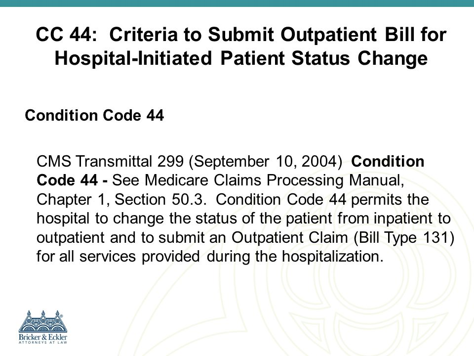 CC 44: Criteria to Submit Outpatient Bill for Hospital-Initiated Patient Status Change