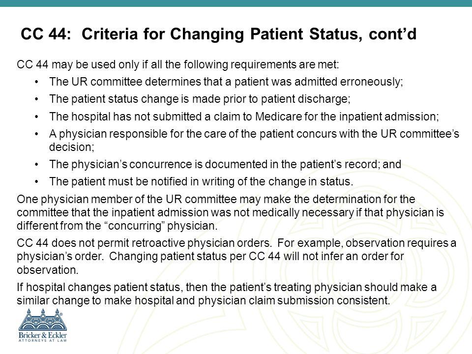 CC 44: Criteria for Changing Patient Status, cont'd