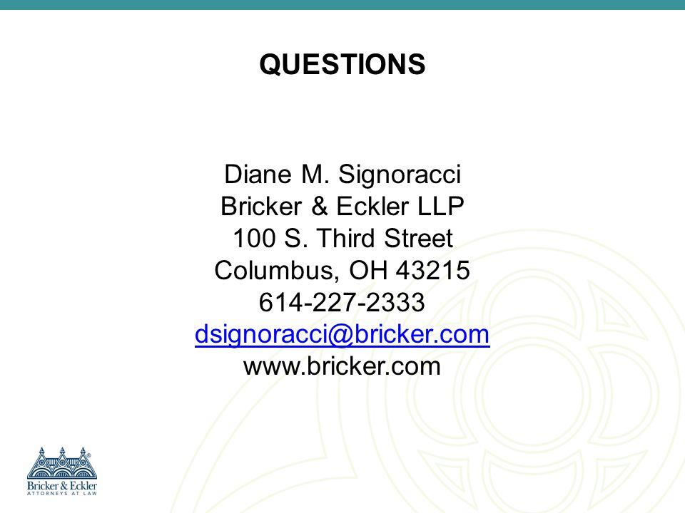 QUESTIONS Diane M. Signoracci Bricker & Eckler LLP 100 S.