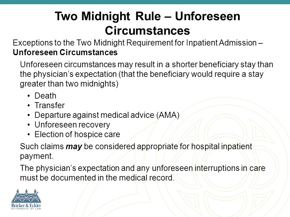 Two Midnight Rule – Unforeseen Circumstances