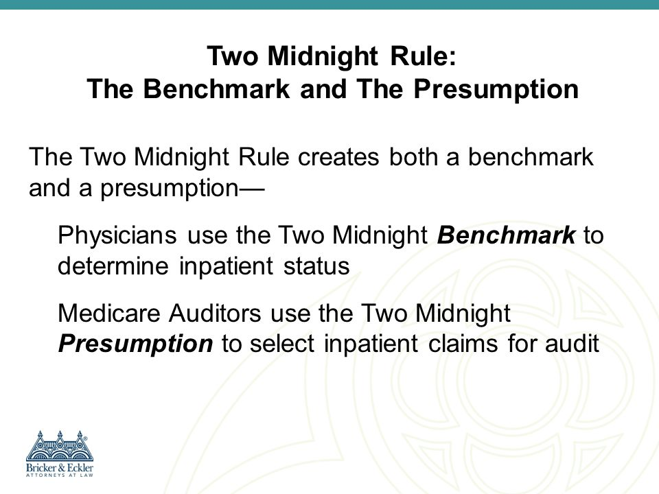 Two Midnight Rule: The Benchmark and The Presumption