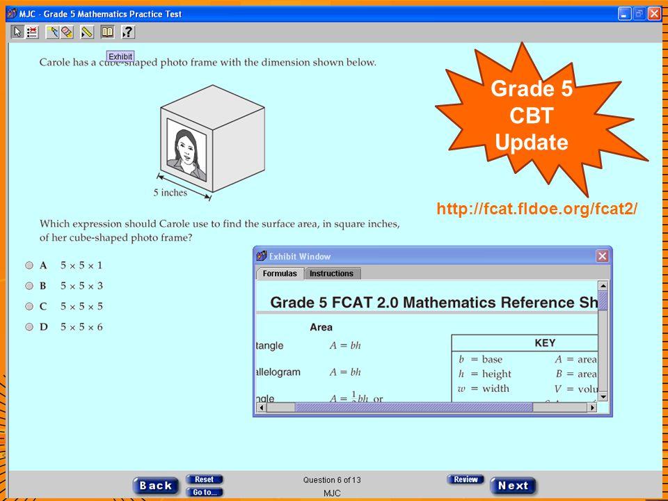Grade 5 CBT Update http://fcat.fldoe.org/fcat2/