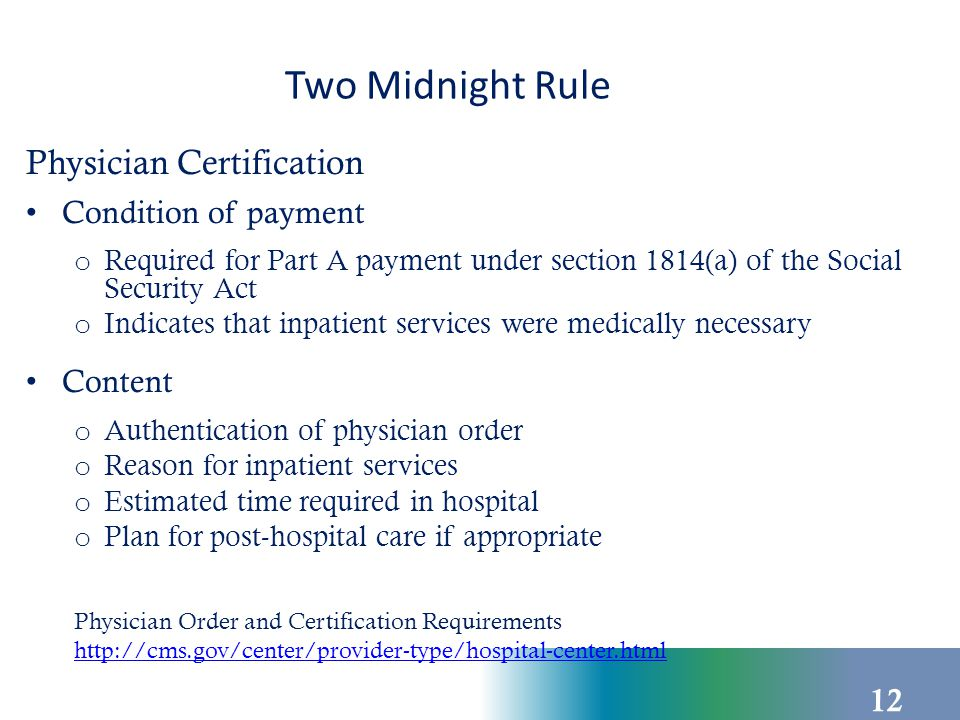 Two Midnight Rule Physician Certification (cont)