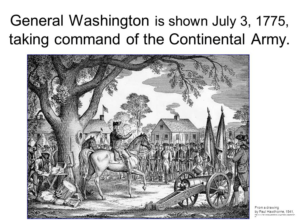 General Washington is shown July 3, 1775, taking command of the Continental Army.