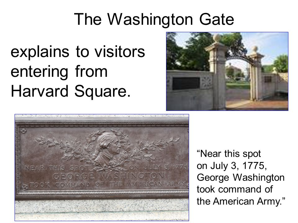 explains to visitors entering from Harvard Square.