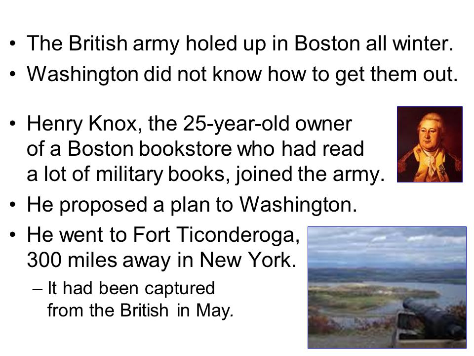 The British army holed up in Boston all winter.