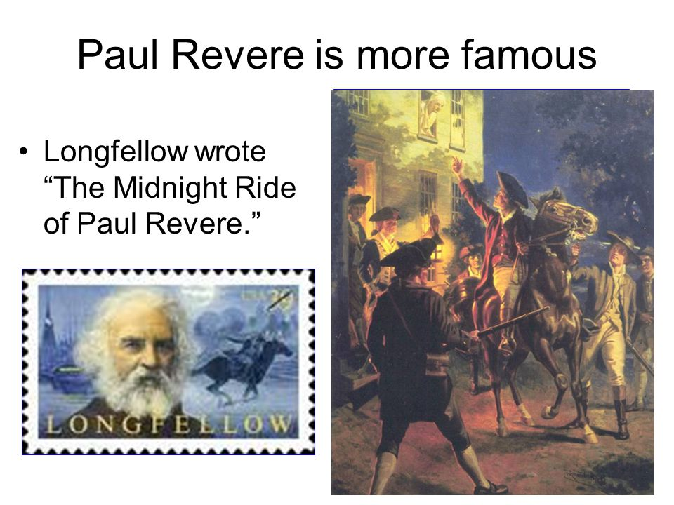 Paul Revere is more famous