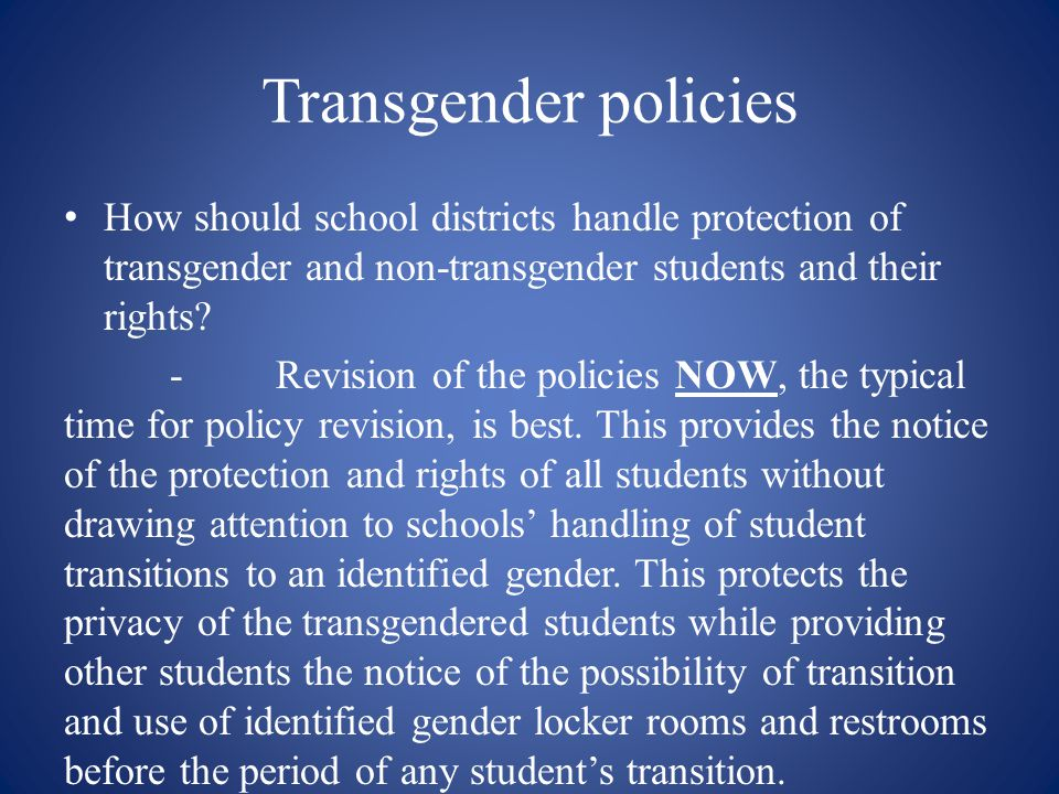 Transgender policies How should school districts handle protection of transgender and non-transgender students and their rights