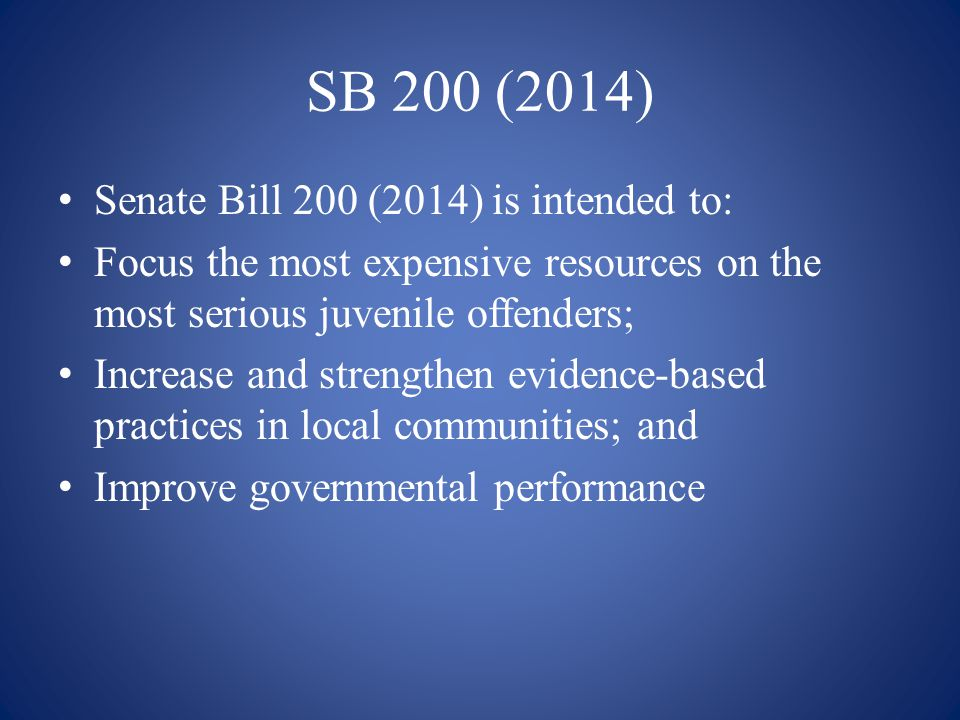 SB 200 (2014) Senate Bill 200 (2014) is intended to: