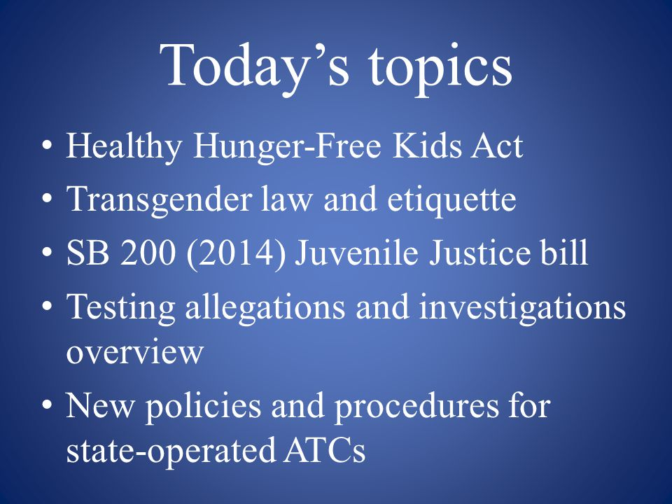 Today's topics Healthy Hunger-Free Kids Act