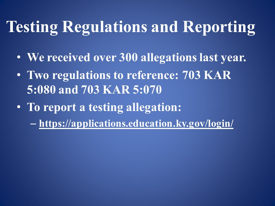 Testing Regulations and Reporting