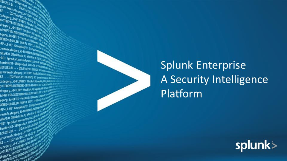 Splunk Enterprise A Security Intelligence Platform