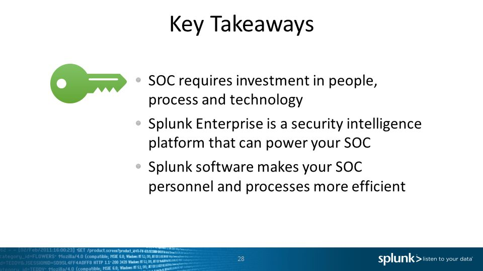 Key Takeaways SOC requires investment in people, process and technology.