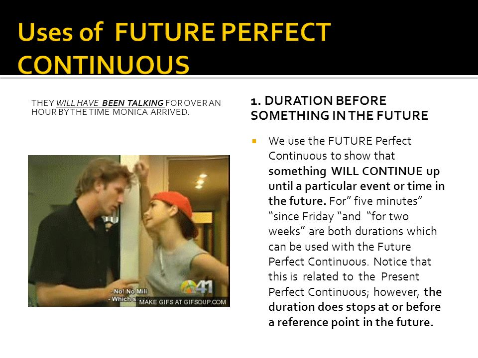 Uses of FUTURE PERFECT CONTINUOUS