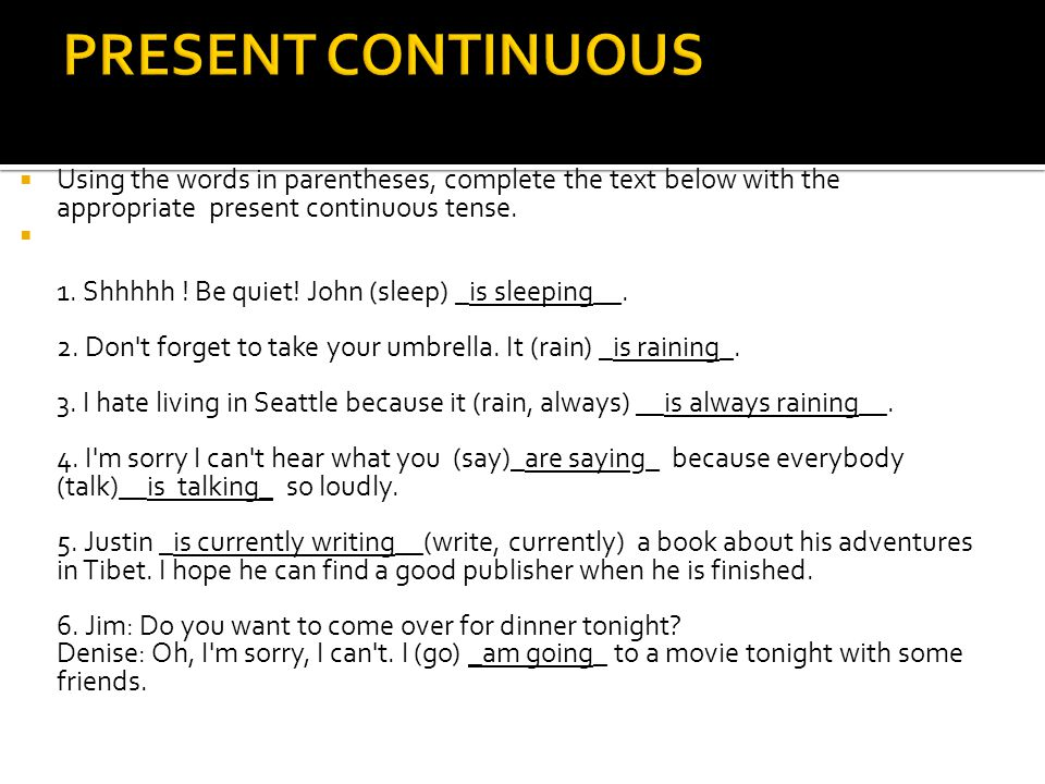 PRESENT CONTINUOUS Using the words in parentheses, complete the text below with the appropriate present continuous tense.