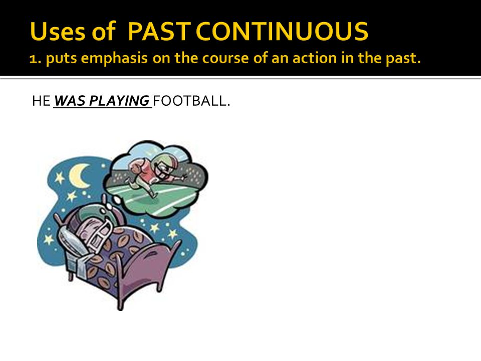 Uses of PAST CONTINUOUS 1