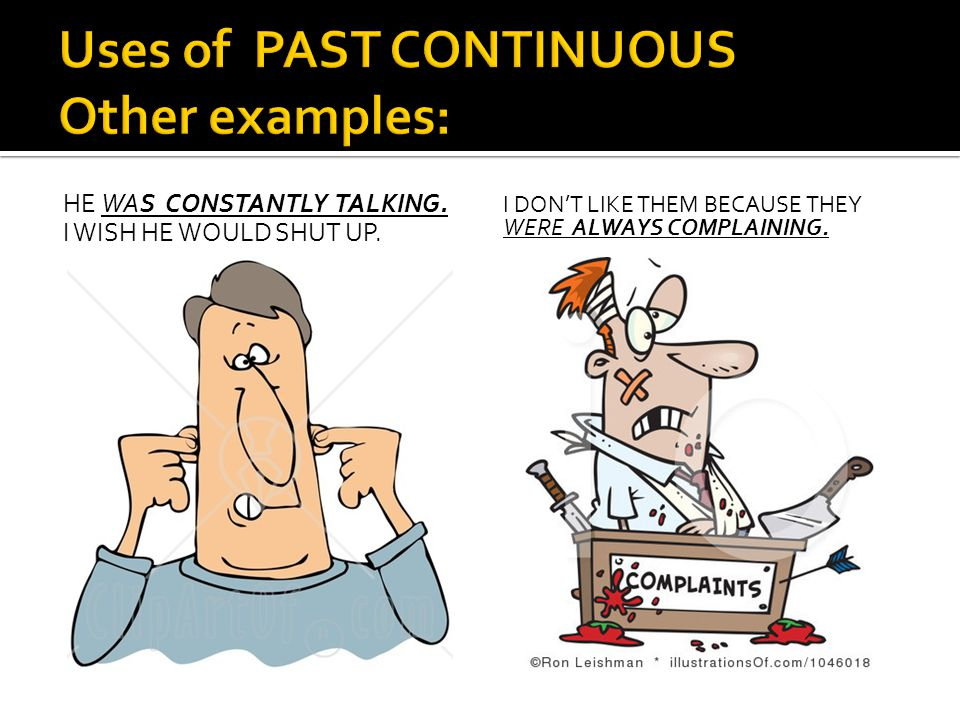 Uses of PAST CONTINUOUS Other examples: