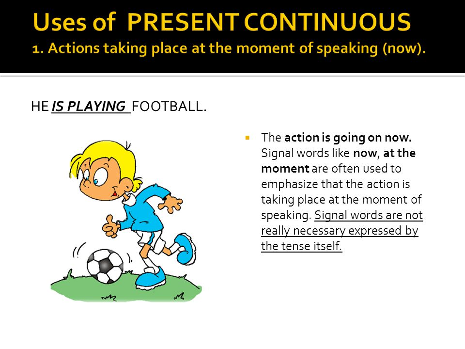 Uses of PRESENT CONTINUOUS 1
