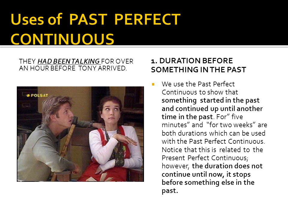 Uses of PAST PERFECT CONTINUOUS